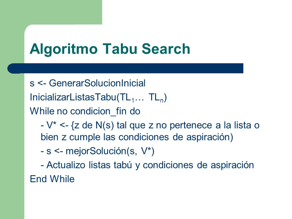 Algoritmo Tabu Search s <- GenerarSolucionInicial