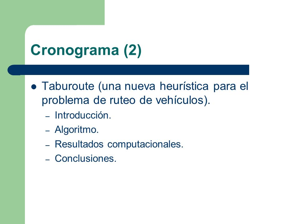 Cronograma (2) Taburoute (una nueva heurística para el problema de ruteo de vehículos). Introducción.