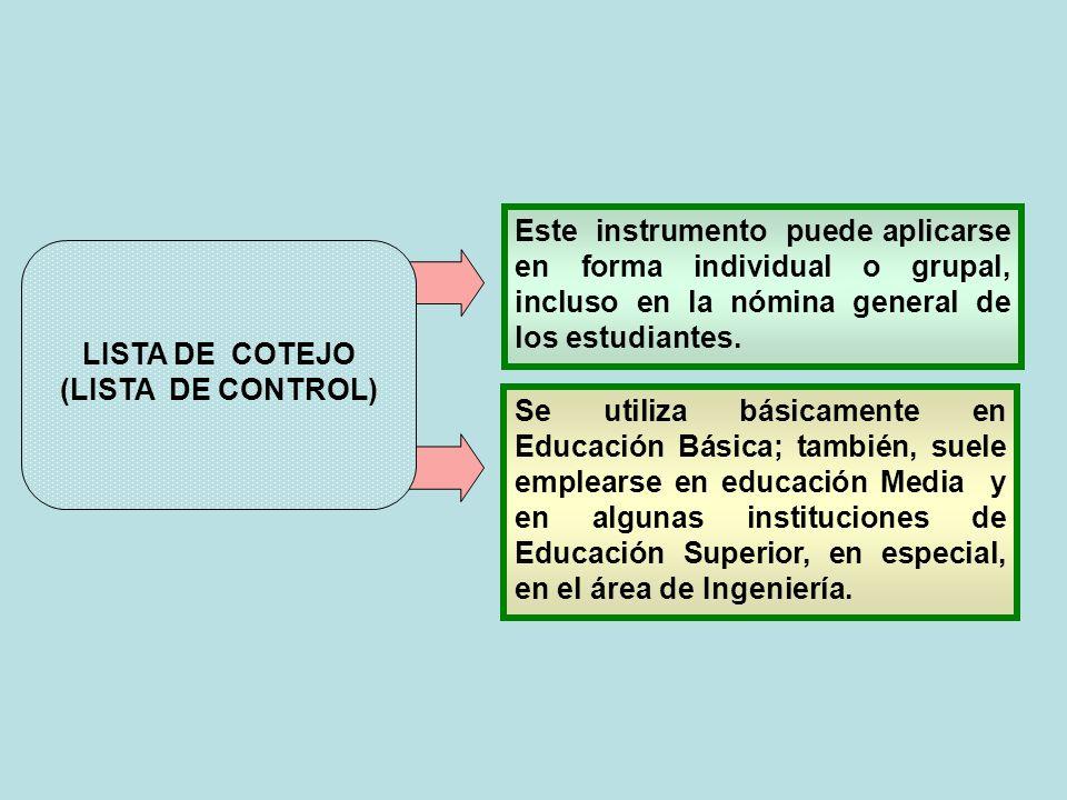 Este instrumento puede aplicarse en forma individual o grupal, incluso en la nómina general de los estudiantes.