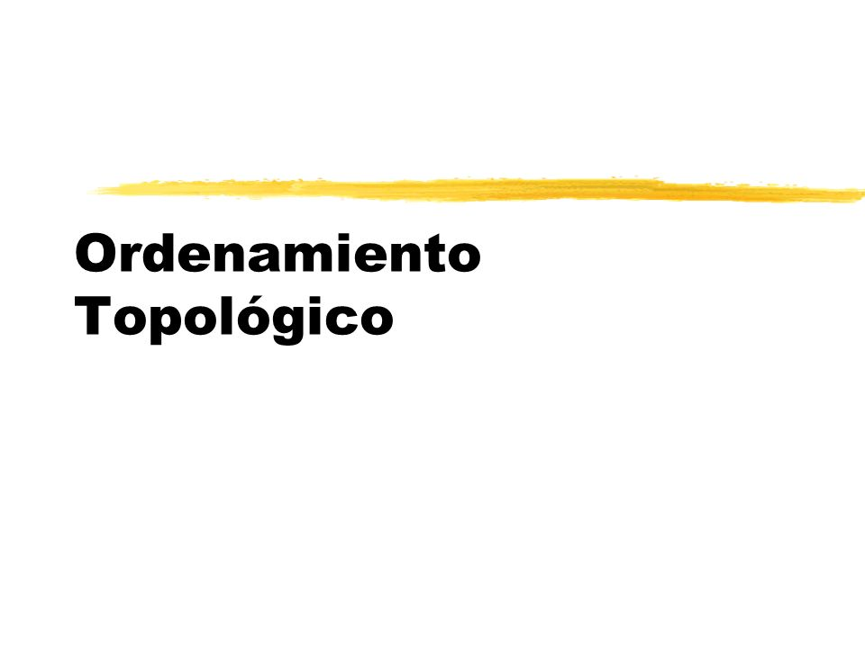 Ordenamiento Topológico