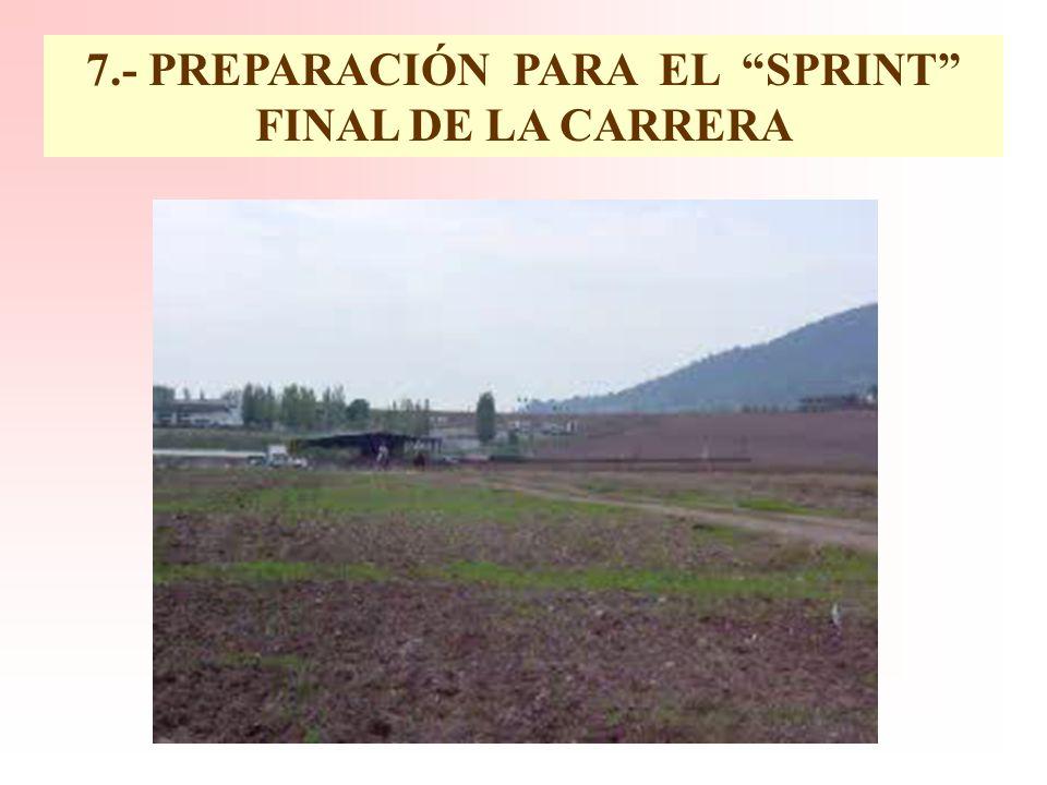 7.- PREPARACIÓN PARA EL SPRINT FINAL DE LA CARRERA