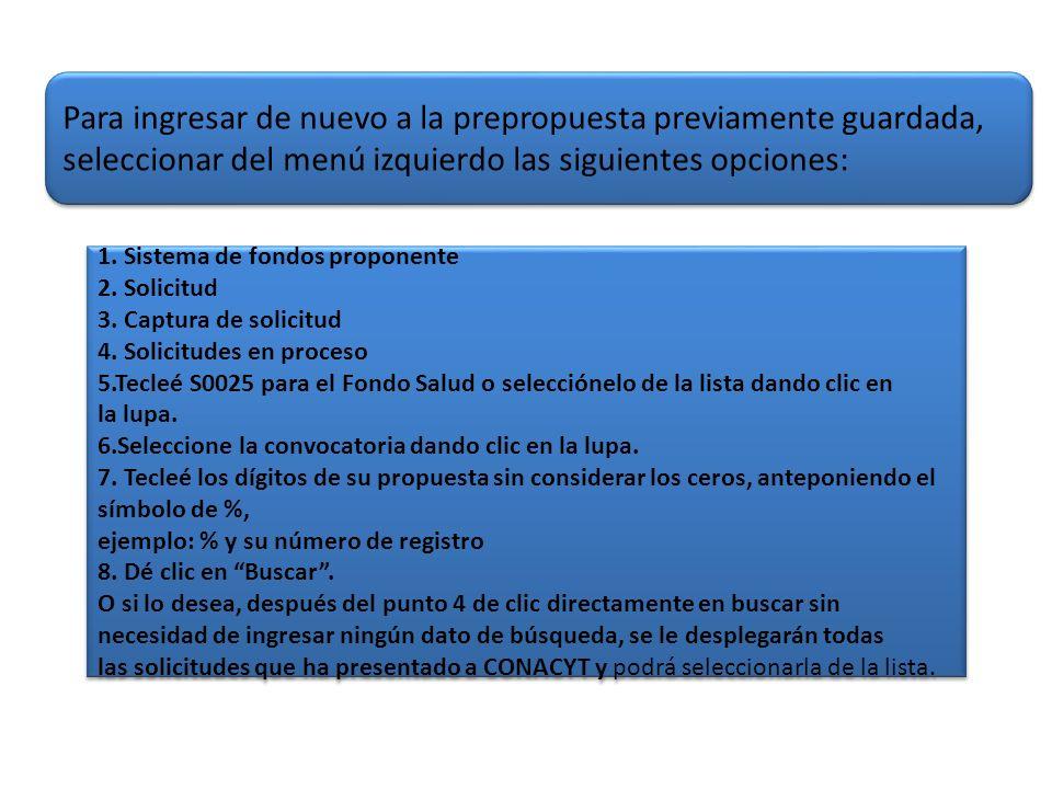 Para ingresar de nuevo a la prepropuesta previamente guardada, seleccionar del menú izquierdo las siguientes opciones: