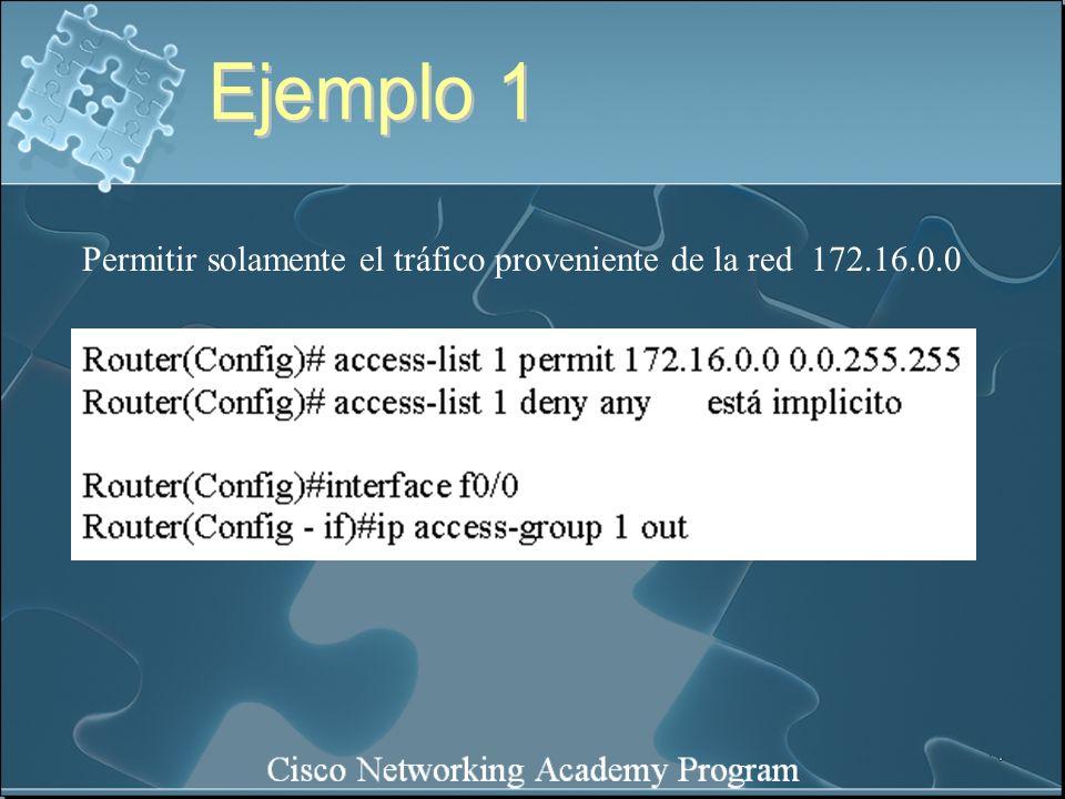 Ejemplo 1 Permitir solamente el tráfico proveniente de la red 172.16.0.0