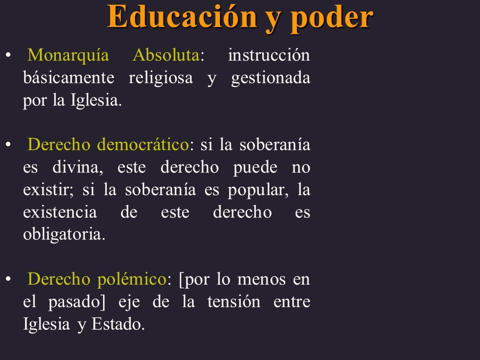 Educación y poder Monarquía Absoluta: instrucción básicamente religiosa y gestionada por la Iglesia.