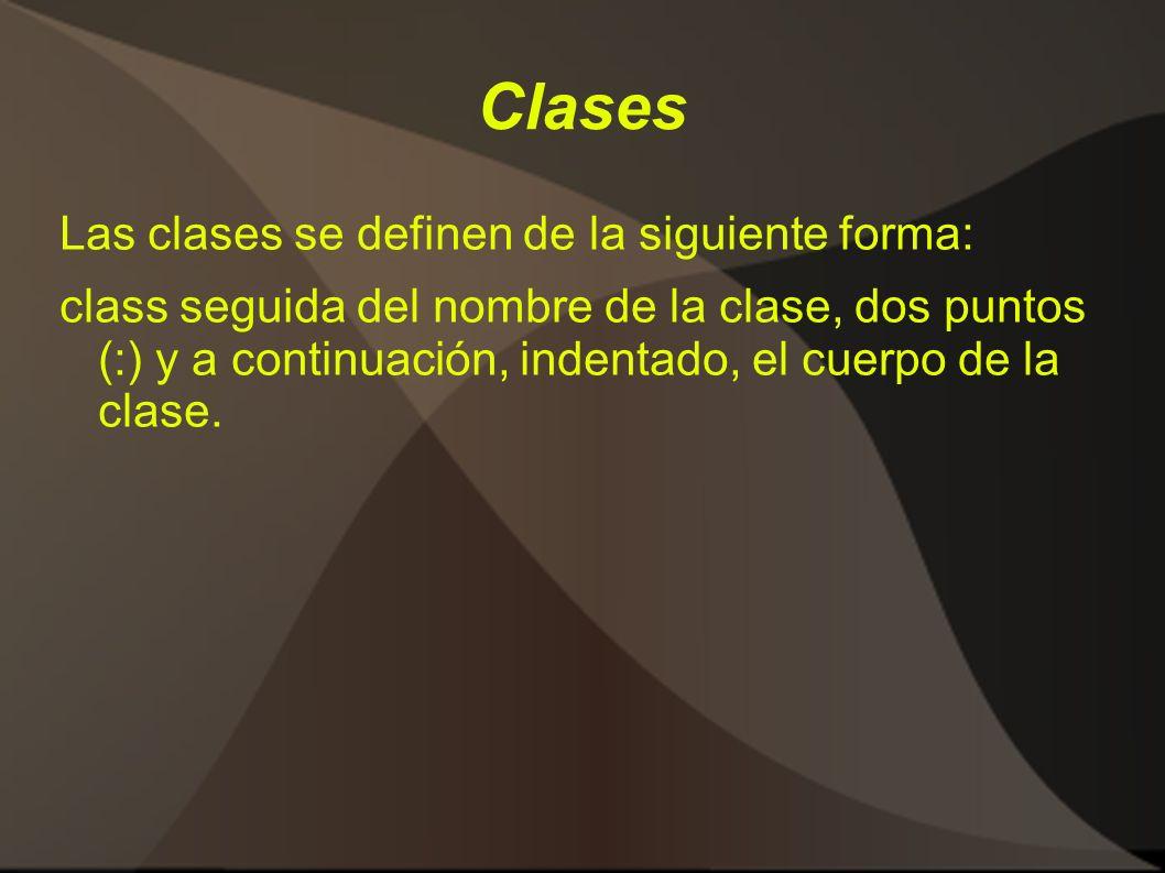 Clases Las clases se definen de la siguiente forma: