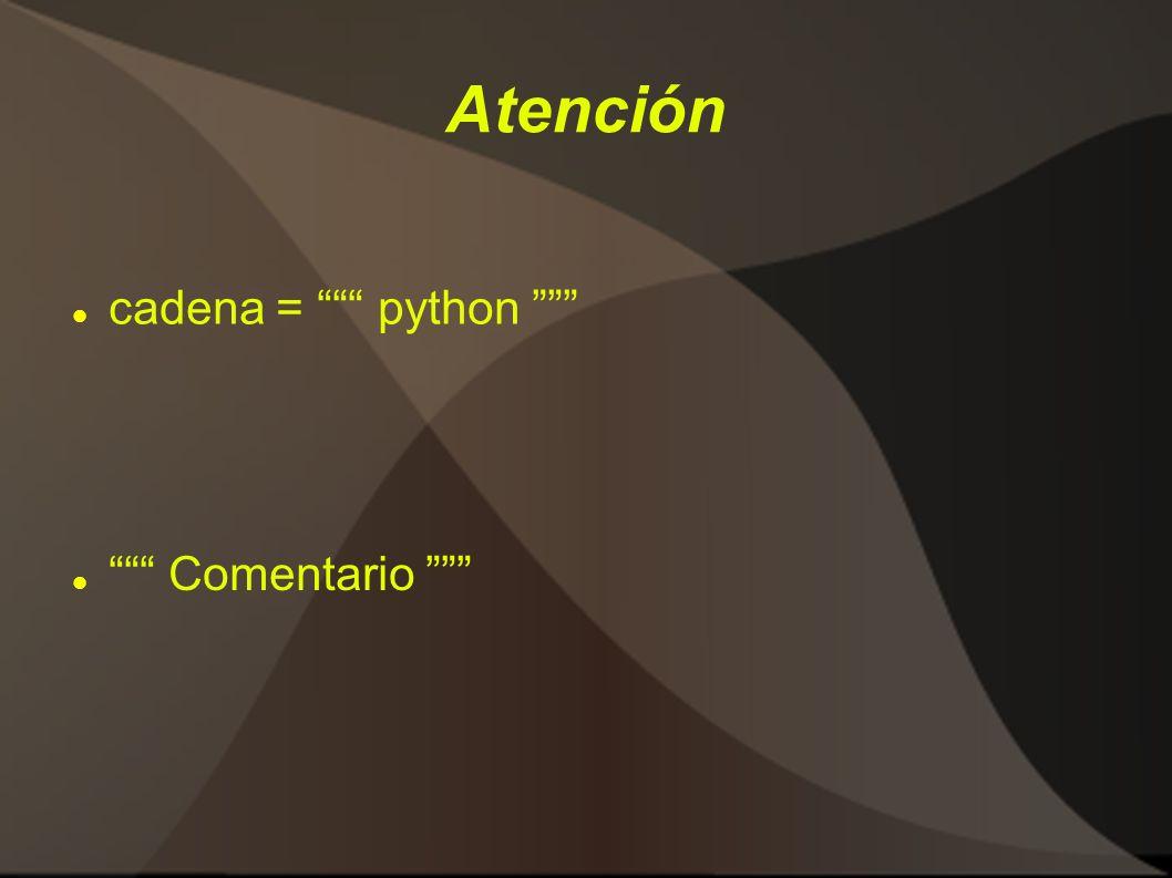 Atención cadena = python Comentario