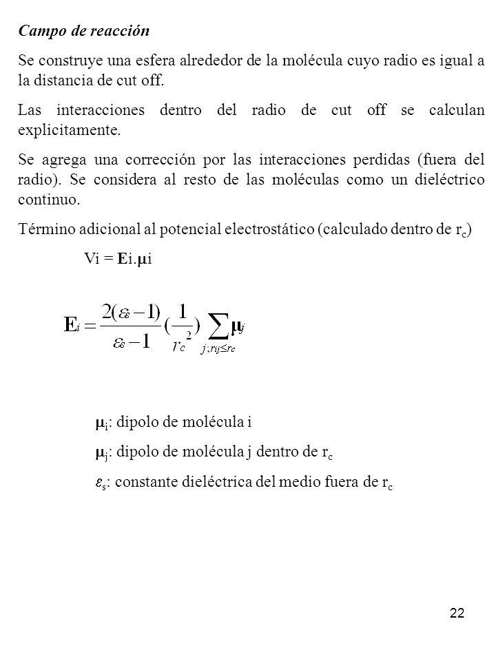 Campo de reacción Se construye una esfera alrededor de la molécula cuyo radio es igual a la distancia de cut off.