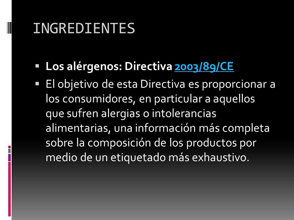 INGREDIENTES Los alérgenos: Directiva 2003/89/CE
