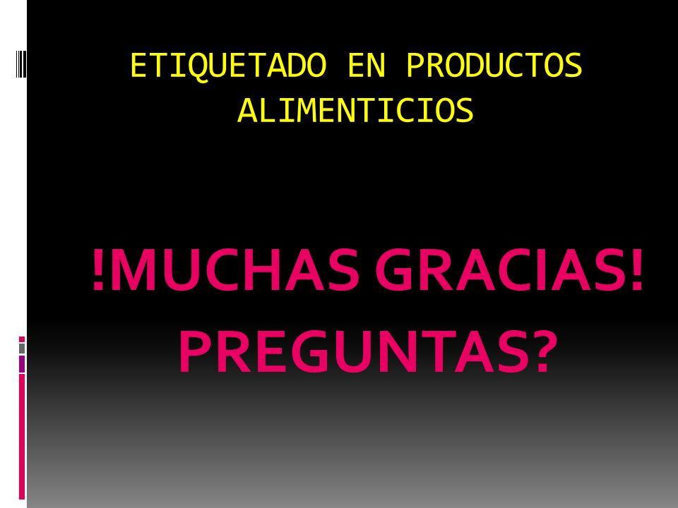 ETIQUETADO EN PRODUCTOS ALIMENTICIOS