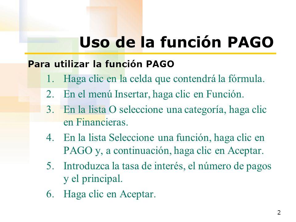 Uso de la función PAGO Haga clic en la celda que contendrá la fórmula.