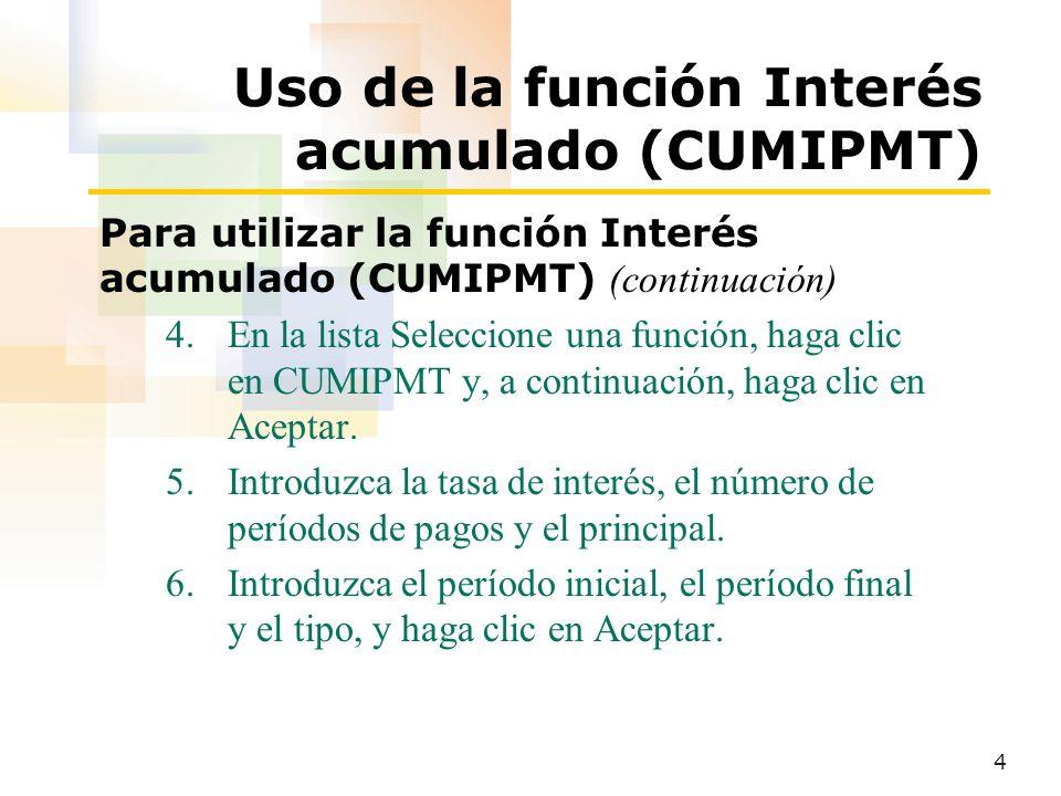 Uso de la función Interés acumulado (CUMIPMT)