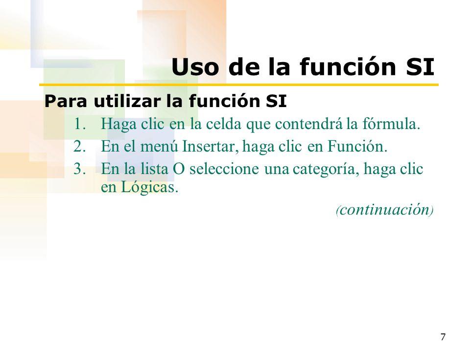 Uso de la función SI Para utilizar la función SI
