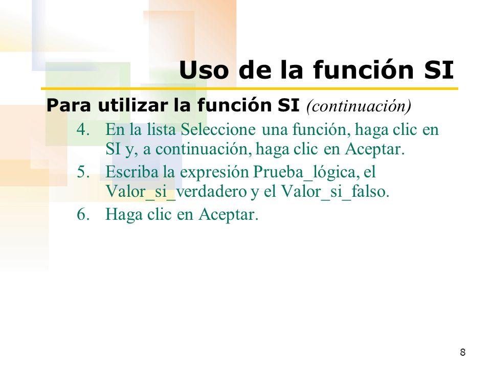 Uso de la función SI Para utilizar la función SI (continuación)