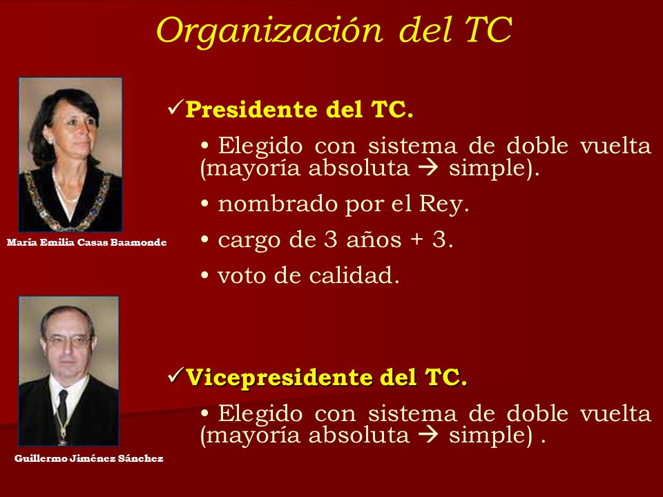 Organización del TC Presidente del TC.