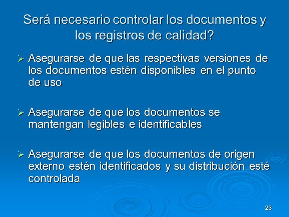Será necesario controlar los documentos y los registros de calidad
