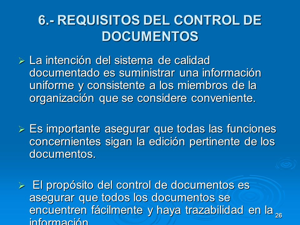 6.- REQUISITOS DEL CONTROL DE DOCUMENTOS