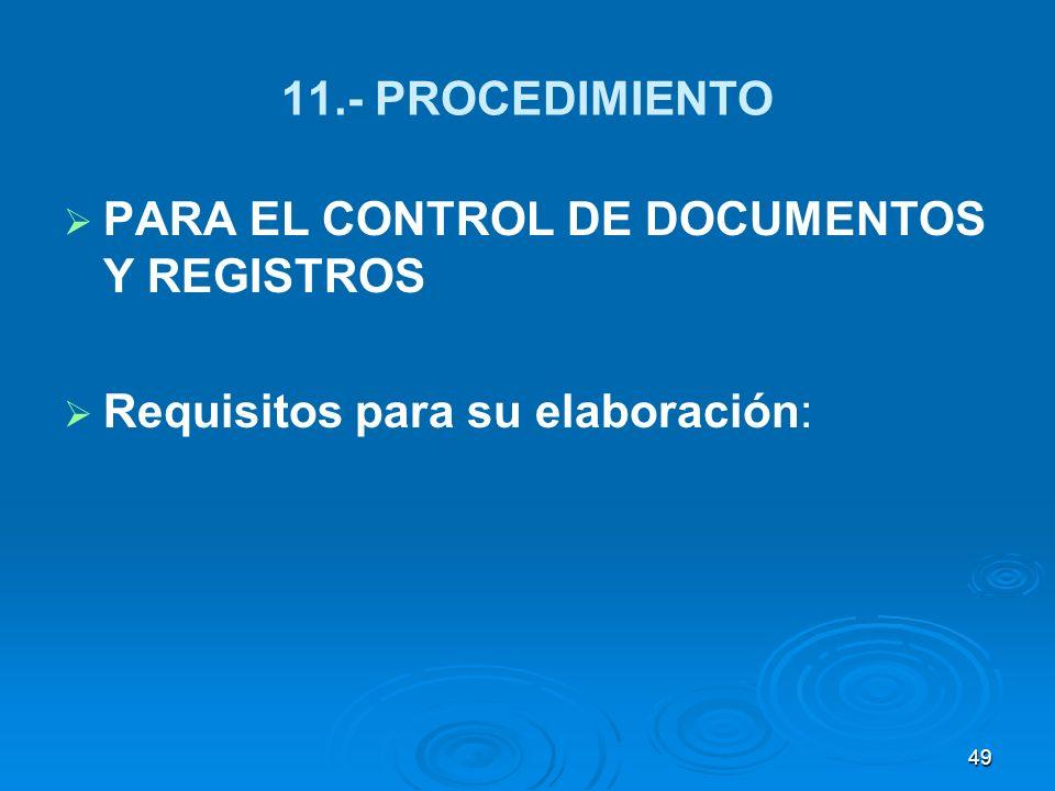11.- PROCEDIMIENTO PARA EL CONTROL DE DOCUMENTOS Y REGISTROS Requisitos para su elaboración: