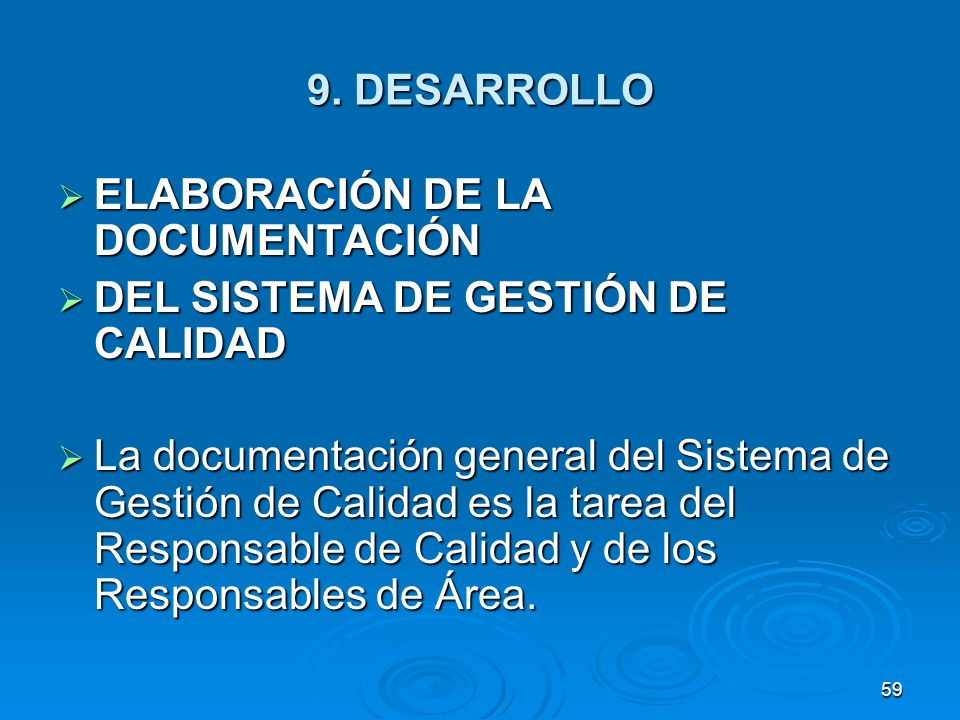 9. DESARROLLO ELABORACIÓN DE LA DOCUMENTACIÓN. DEL SISTEMA DE GESTIÓN DE CALIDAD.