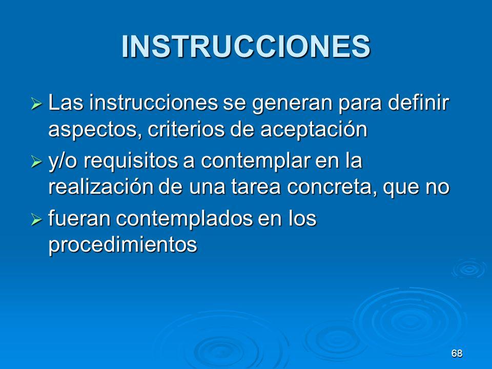 INSTRUCCIONES Las instrucciones se generan para definir aspectos, criterios de aceptación.