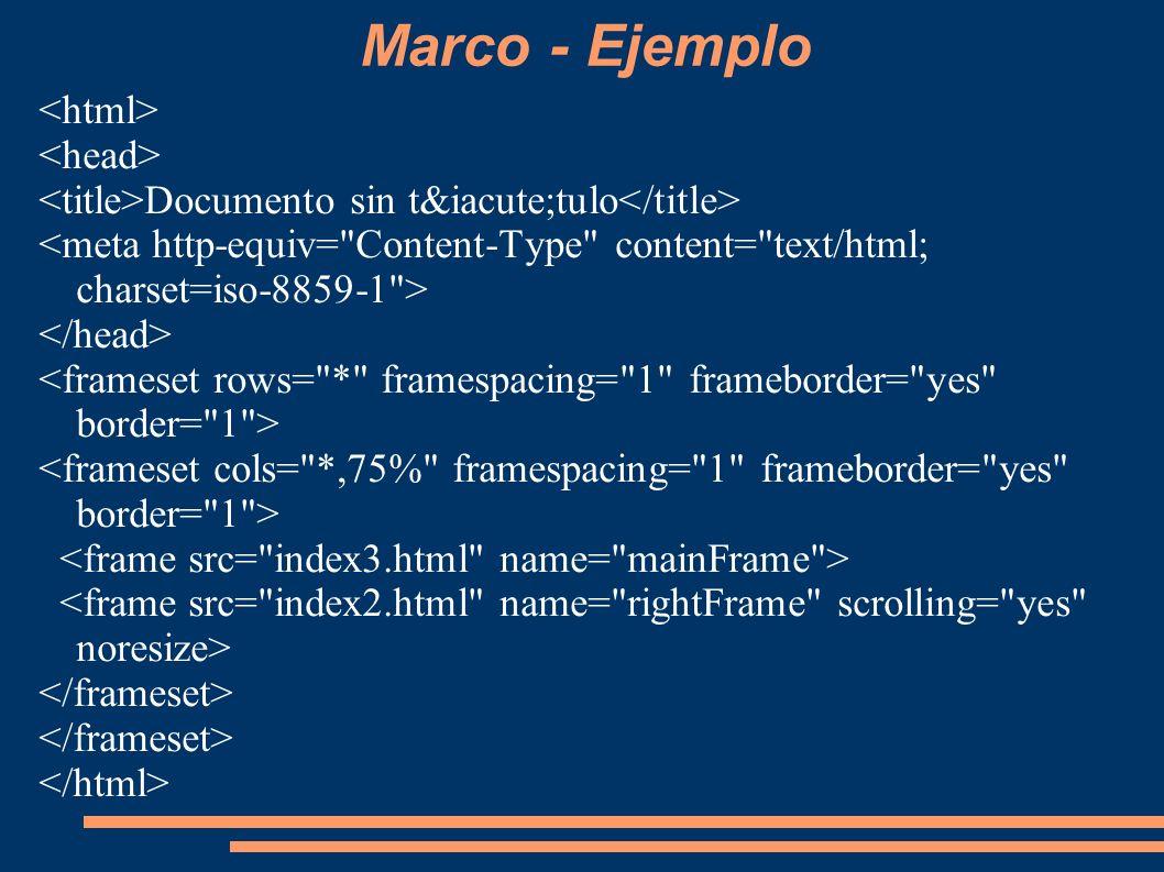 Marco - Ejemplo <html> <head>