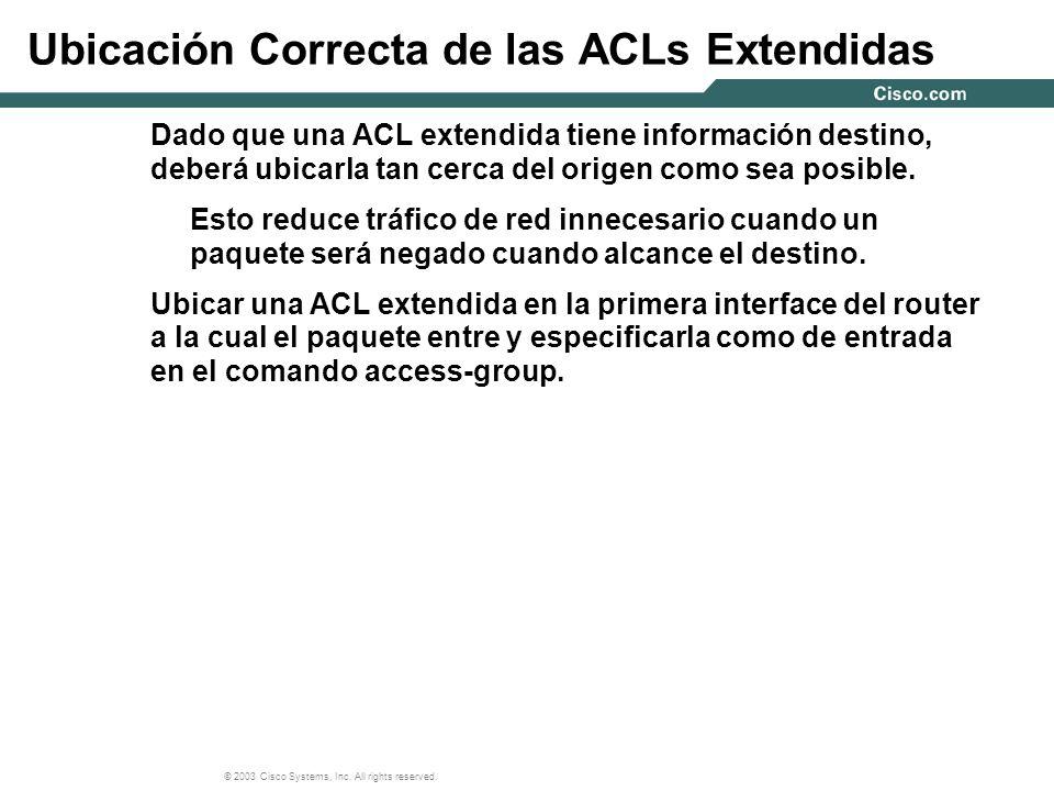 Ubicación Correcta de las ACLs Extendidas
