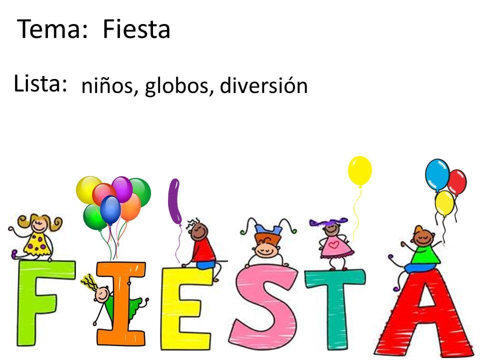 Tema: Fiesta Lista: niños, globos, diversión