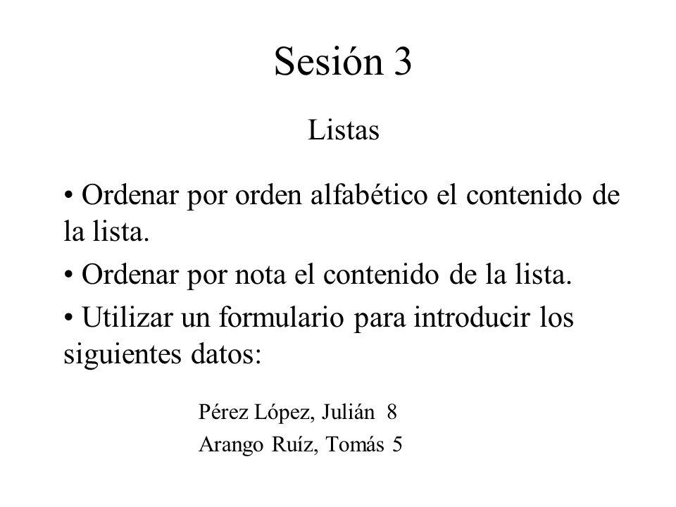 Sesión 3 Listas Ordenar por orden alfabético el contenido de la lista.