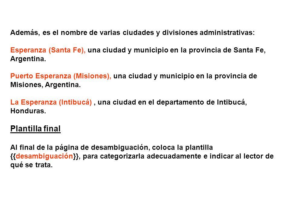 Además, es el nombre de varias ciudades y divisiones administrativas: