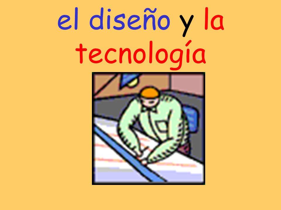 el diseño y la tecnología