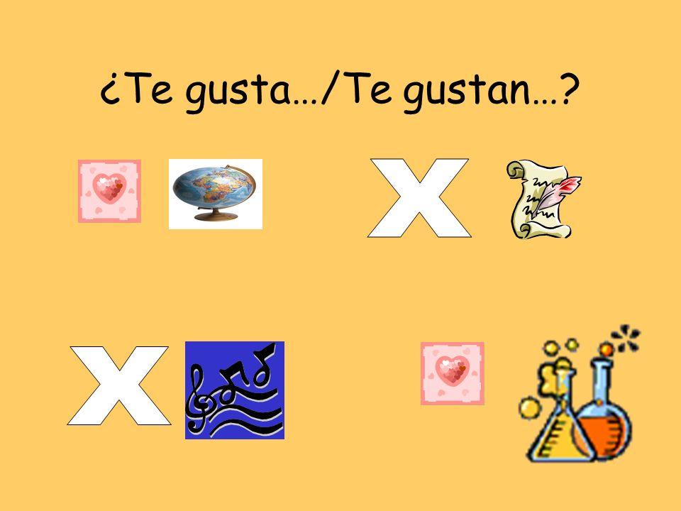 ¿Te gusta…/Te gustan… X X