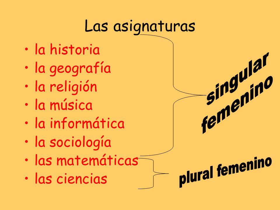 Las asignaturas la historia singular la geografía femenino la religión