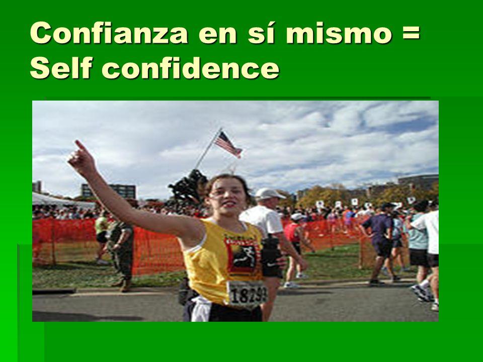 Confianza en sí mismo = Self confidence