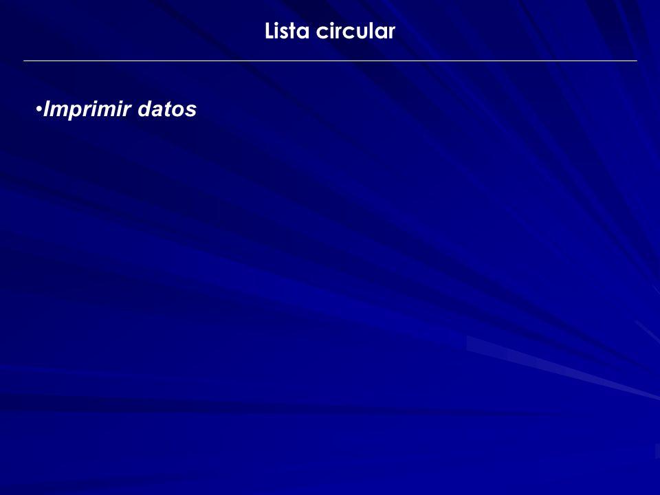 Lista circular Imprimir datos