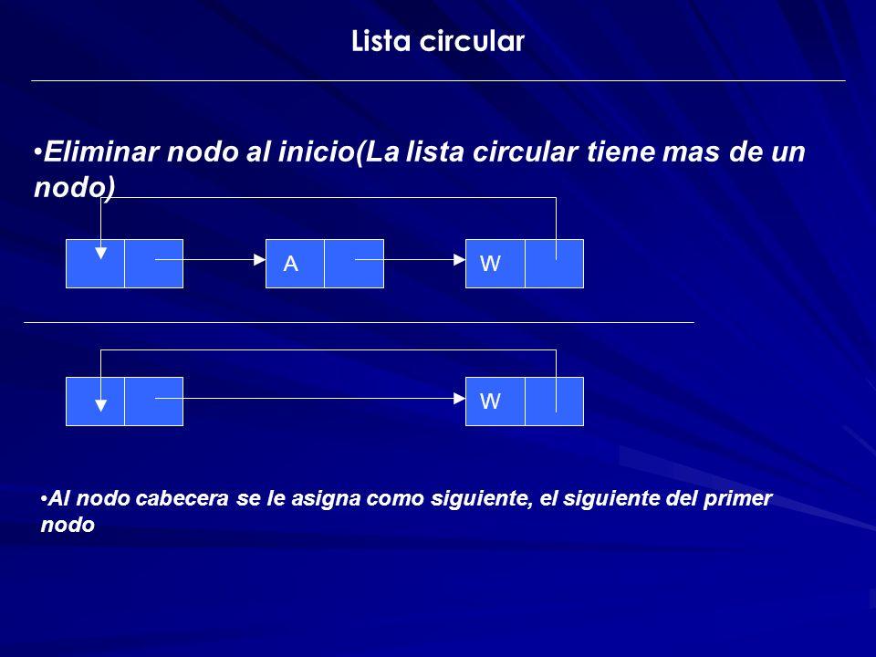 Eliminar nodo al inicio(La lista circular tiene mas de un nodo)