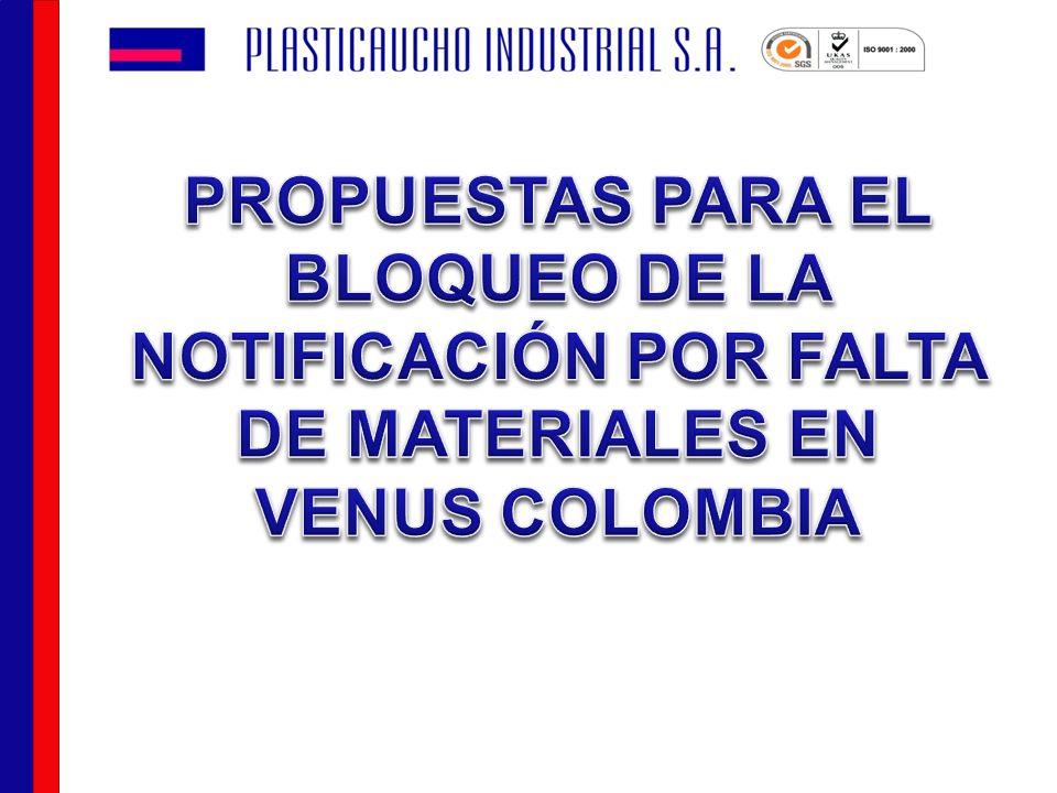 PROPUESTAS PARA EL BLOQUEO DE LA NOTIFICACIÓN POR FALTA DE MATERIALES EN VENUS COLOMBIA