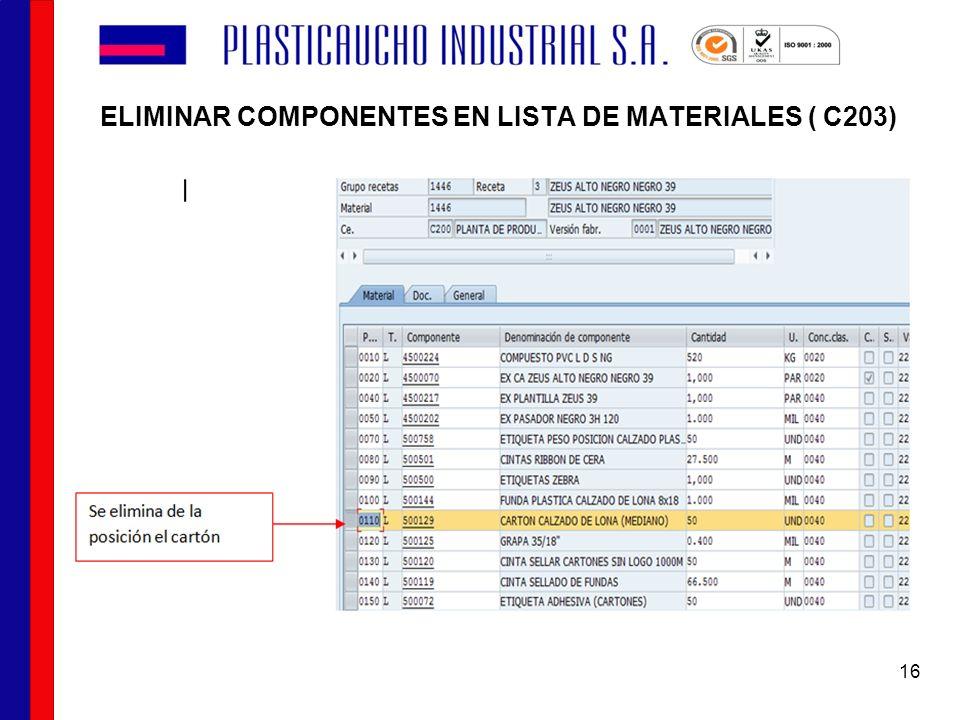 ELIMINAR COMPONENTES EN LISTA DE MATERIALES ( C203)