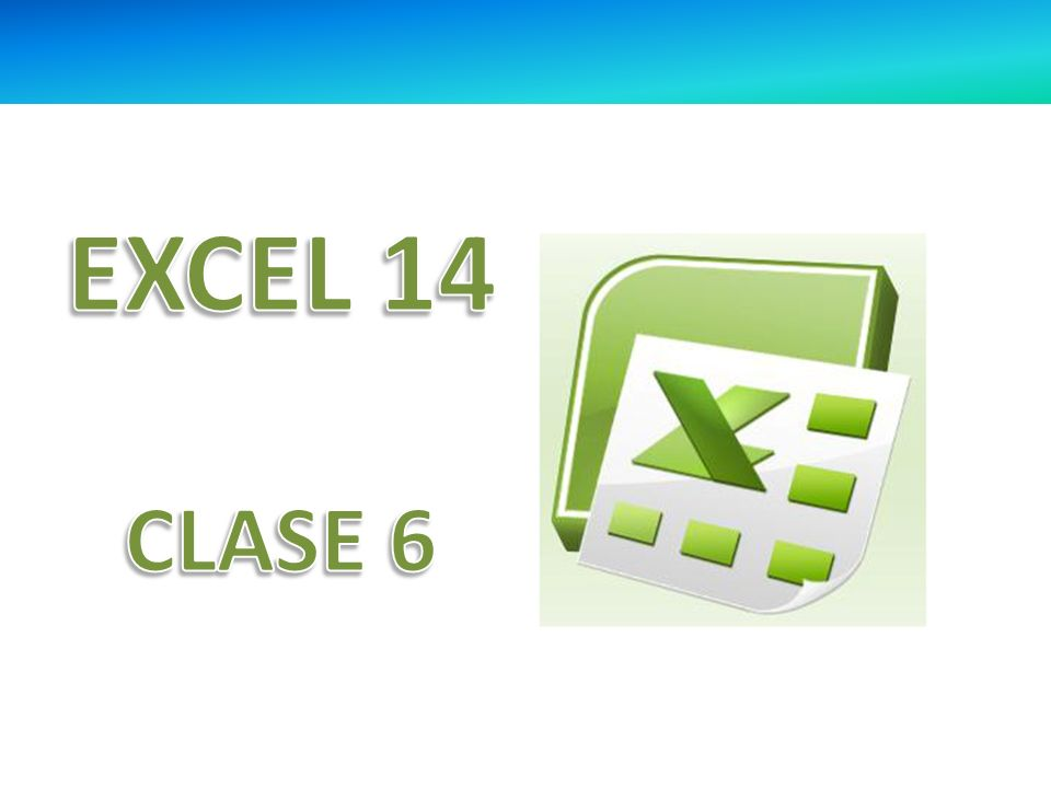 EXCEL 14 CLASE 6