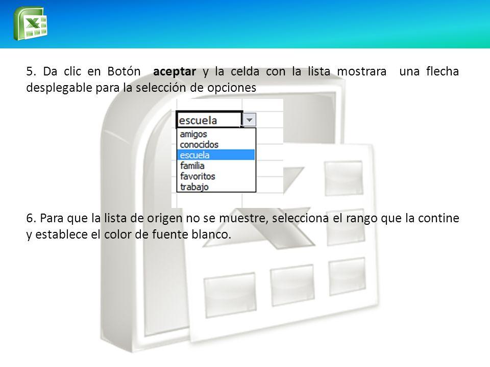 5. Da clic en Botón aceptar y la celda con la lista mostrara una flecha desplegable para la selección de opciones