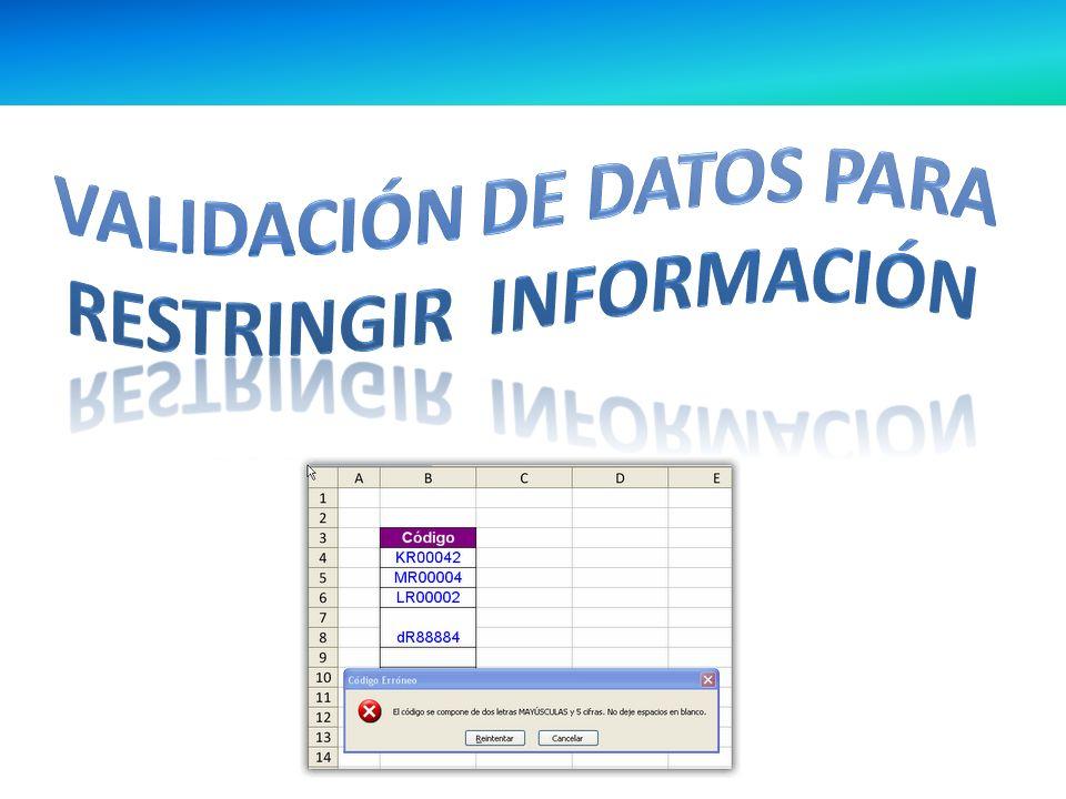 VALIDACIÓN DE DATOS PARA RESTRINGIR INFORMACIÓN