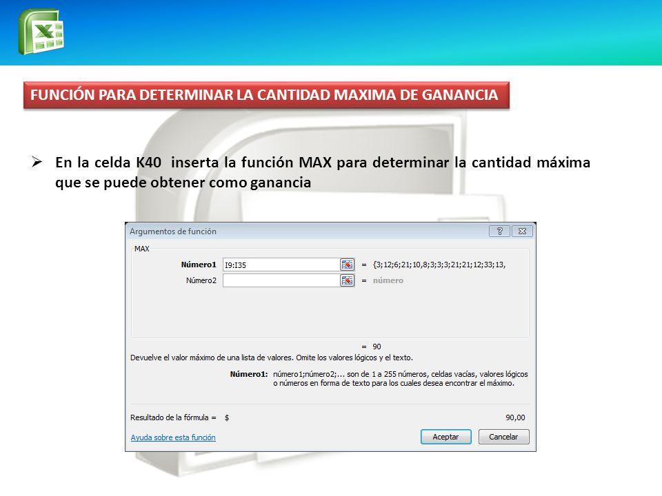 FUNCIÓN PARA DETERMINAR LA CANTIDAD MAXIMA DE GANANCIA