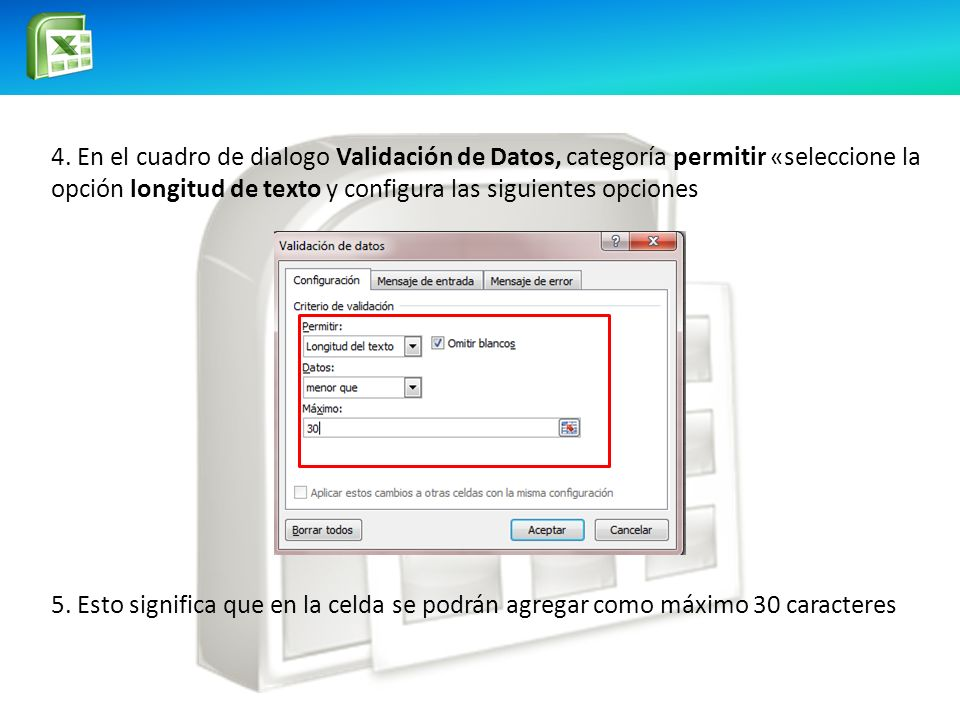 4. En el cuadro de dialogo Validación de Datos, categoría permitir «seleccione la opción longitud de texto y configura las siguientes opciones