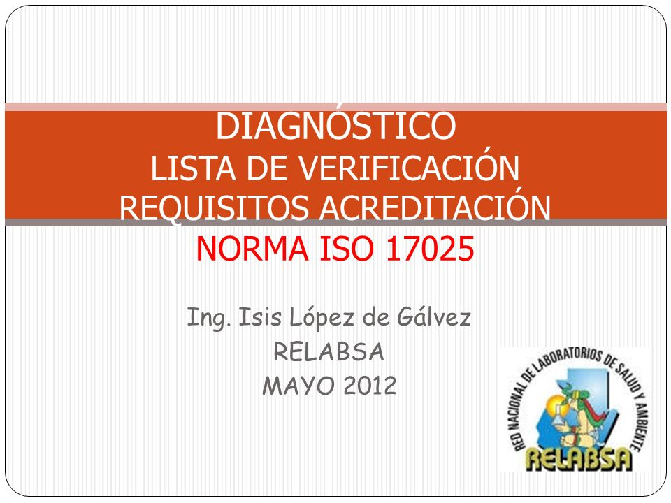 Ing. Isis López de Gálvez RELABSA MAYO 2012