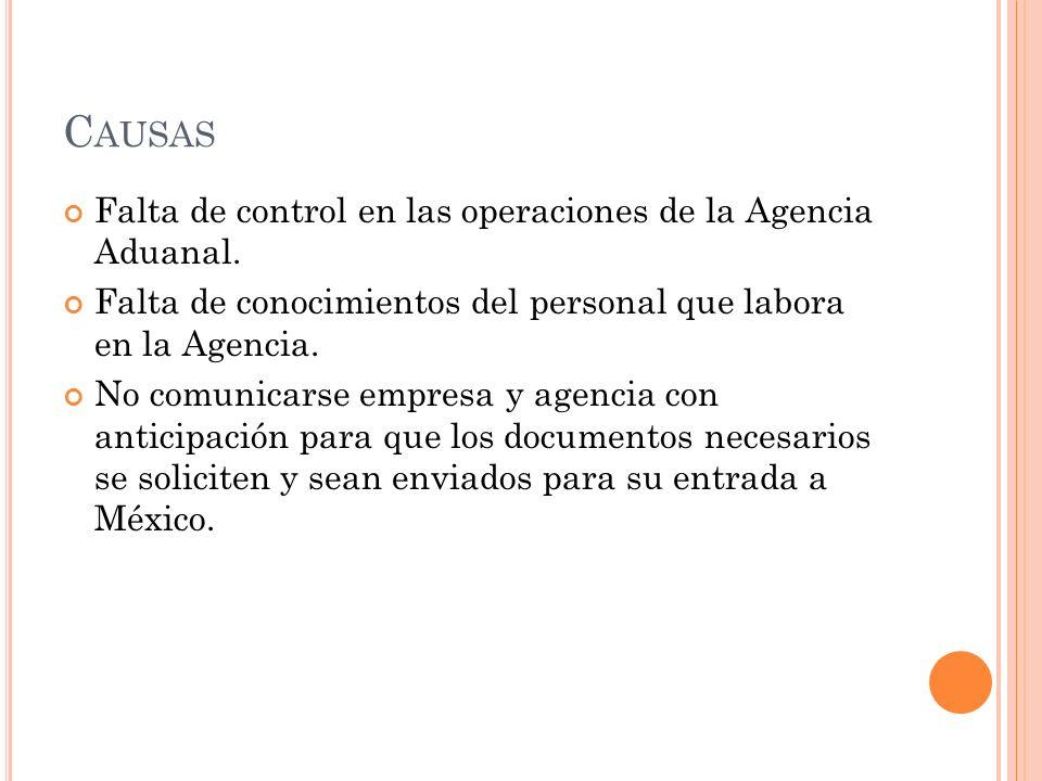Causas Falta de control en las operaciones de la Agencia Aduanal.