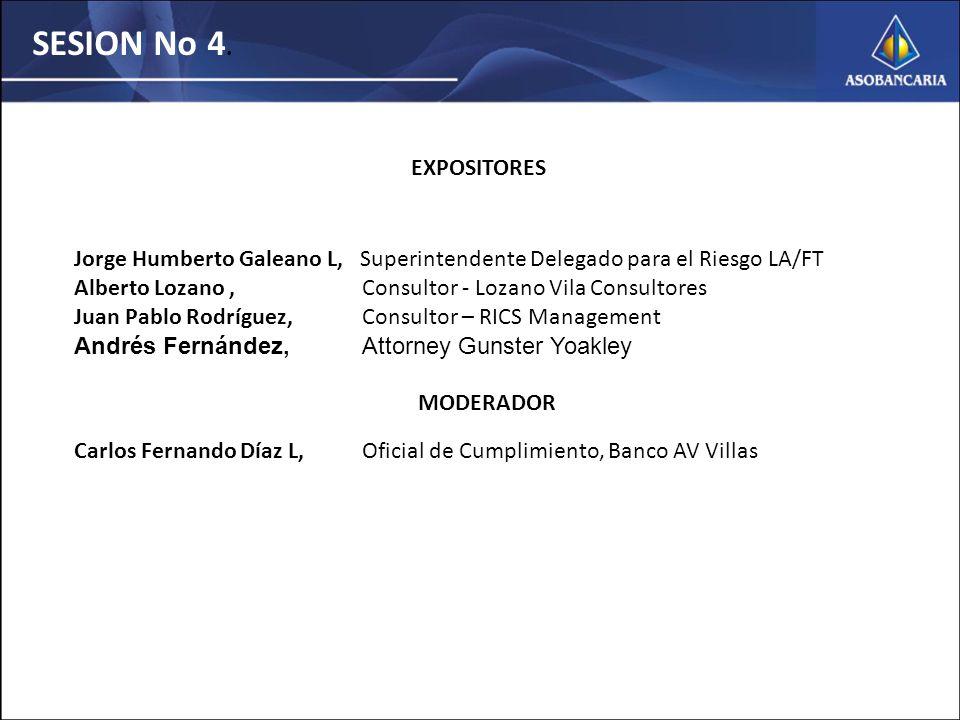 SESION No 4. EXPOSITORES. Jorge Humberto Galeano L, Superintendente Delegado para el Riesgo LA/FT.