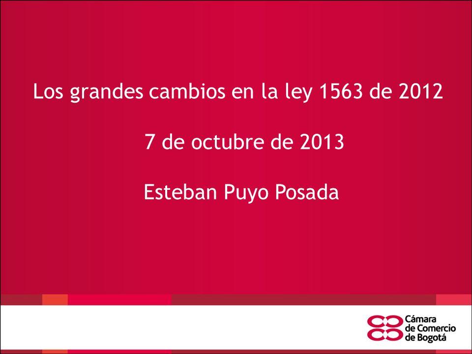 Los grandes cambios en la ley 1563 de 2012