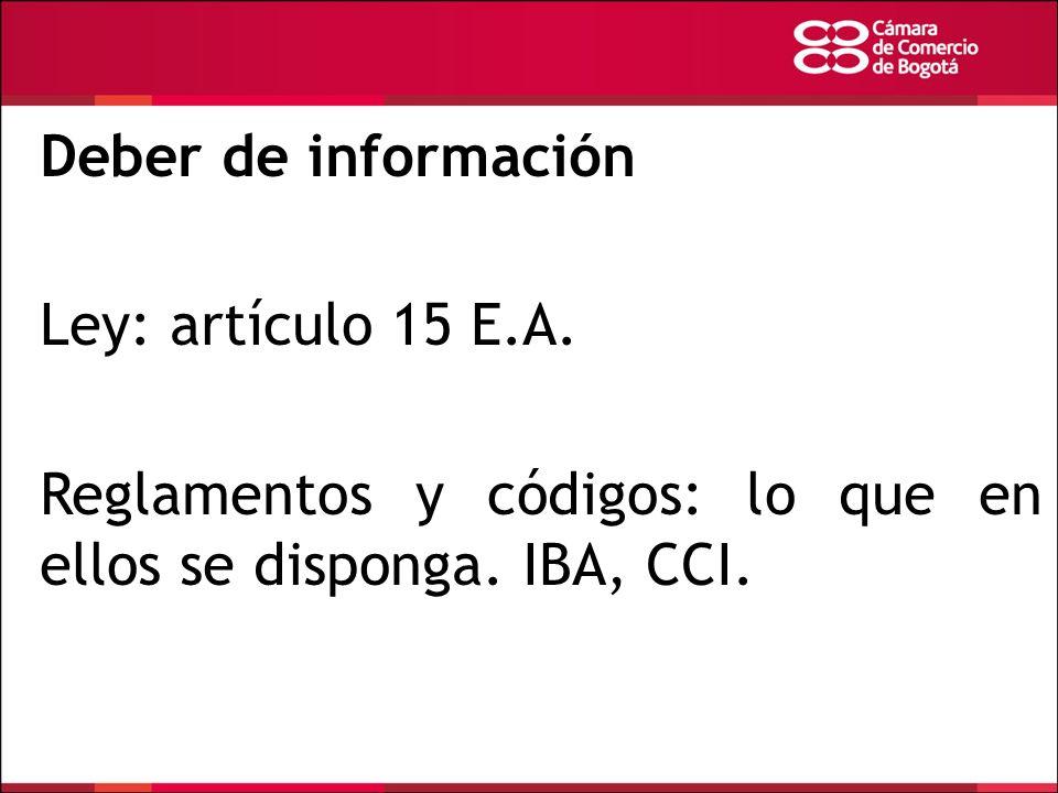 Deber de información Ley: artículo 15 E.A. Reglamentos y códigos: lo que en ellos se disponga.