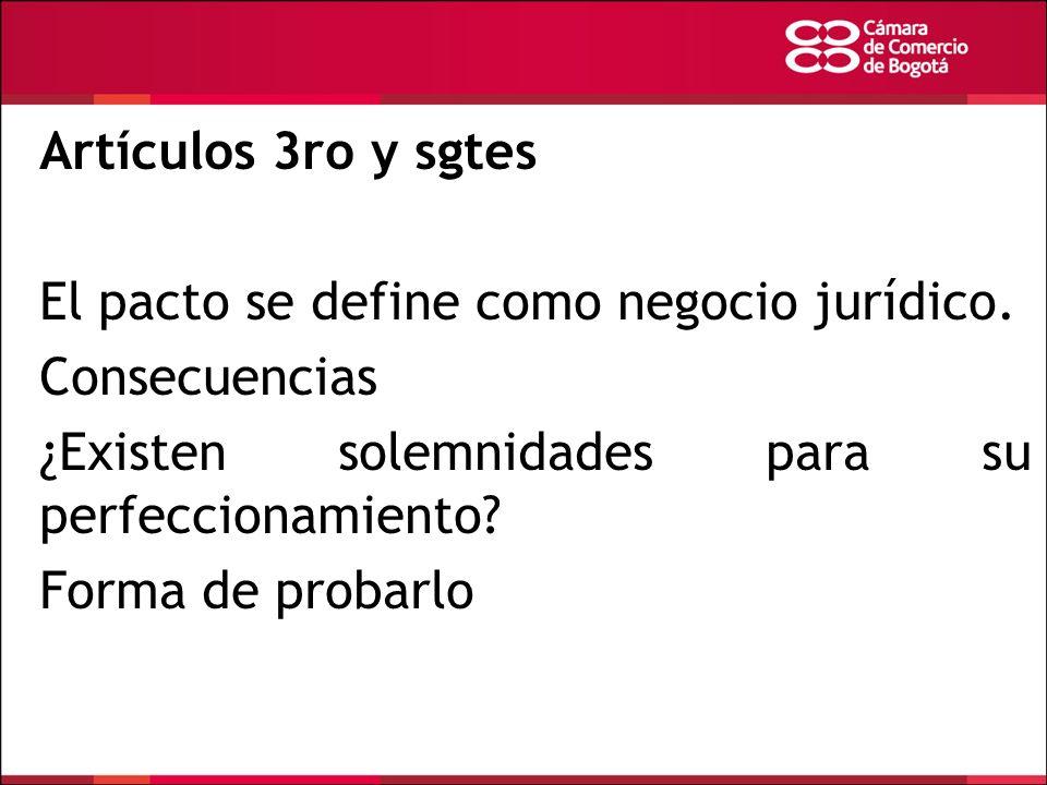 Artículos 3ro y sgtes El pacto se define como negocio jurídico. Consecuencias. ¿Existen solemnidades para su perfeccionamiento