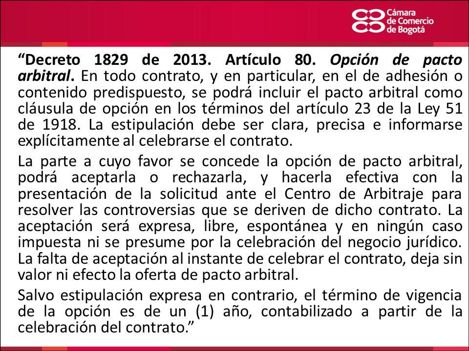 Decreto 1829 de 2013. Artículo 80. Opción de pacto arbitral