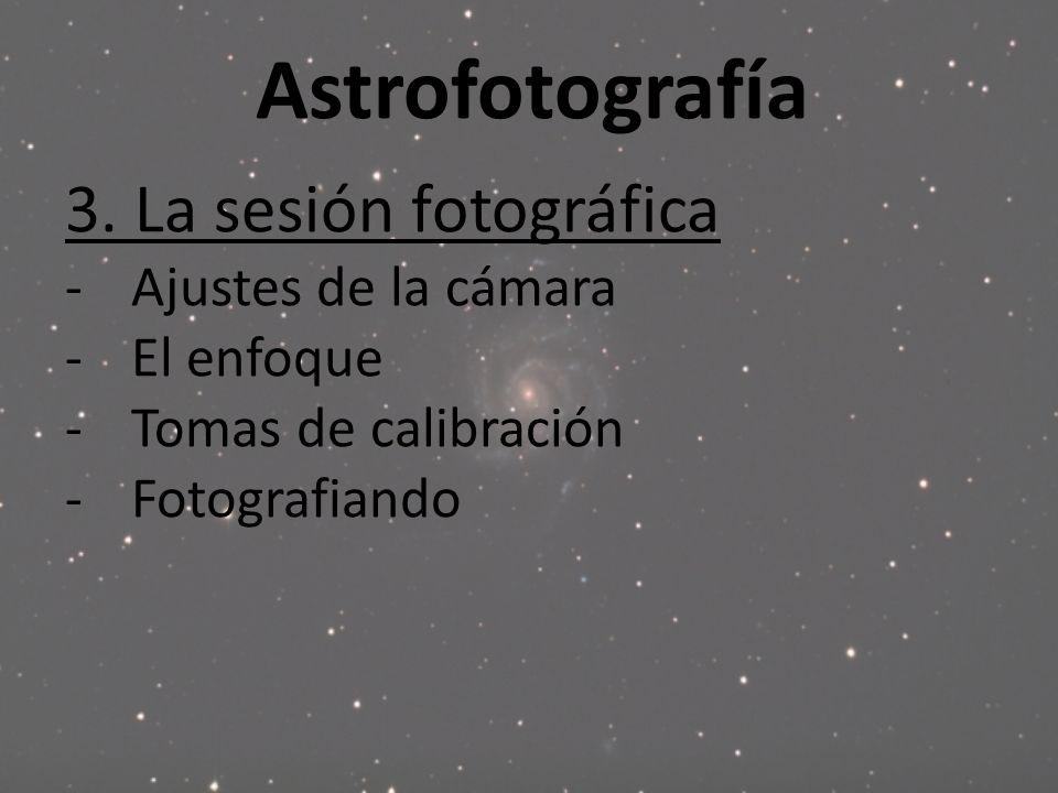 Astrofotografía 3. La sesión fotográfica Ajustes de la cámara