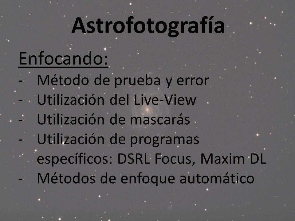 Astrofotografía Enfocando: Método de prueba y error